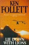 Lie Down With Lions - Ken Follett