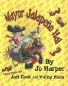 Mayor Jalapeno Hal - Jo Harper, Joel Cook, Vuthy Kuon