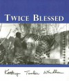 Twice Blessed - Kathryn Tucker Windham