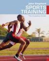 Sports Training: The Complete Guide - John Shepherd