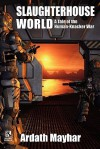 Slaughterhouse World: A Tale of the Human-Knacker War - Ardath Mayhar, Robert Reginald