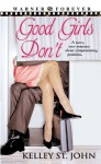 Good Girls Don't - Kelley St. John