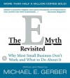 The E-Myth Revisited: Why Most Small Businesses Don't Work and What to Do about It - Michael E. Gerber, Gerber Michael E.