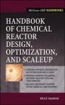Handbook of Chemical Reactor Design, Optimization, and Scaleup - Bruce Nauman
