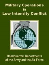 Military Operations in Low Intensity Conflict - U.S. Department of the Army, United States Department of the Air Force
