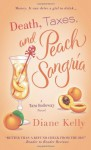 Death, Taxes, and Peach Sangria - Diane Kelly