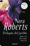Trilogía del jardín - Nora Roberts
