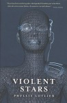 Violent Stars - Phyllis Gotlieb