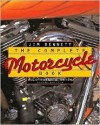 The Complete Motorcycle Book: A Consumer's Guide - Jim Bennett, Catherine Rincon, Semadar Megged