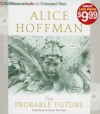 The Probable Future - Alice Hoffman, Susan Ericksen