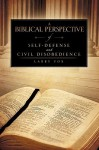 A Biblical Perspective of Self-Defense and Civil Disobedience - Larry Fox