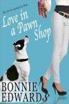Love in a Pawn Shop - Bonnie Edwards