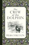 The Crew of the Dolphin - Hesba Stretton