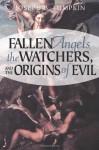 Fallen Angels, the Watchers, and the Origins of Evil - Joseph B. Lumpkin, Joseph B. Lumpkin
