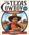 The Texas Cowboy Cookbook: A History in Recipes and Photos - Robb Walsh