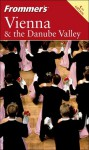 Frommer's Vienna and the Danube Valley - Darwin Porter, Danforth Prince