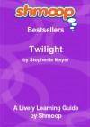 Twilight: Shmoop Bestsellers Guide - Shmoop