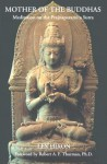 Mother of the Buddhas: Meditations on the Prajnaparamita Sutra - Lex Hixon, Robert A.F. Thurman