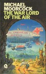 Warlord of the Air - Michael Moorcock