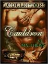 Cauldron - A.J. Matthews