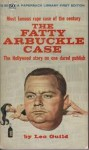 The Fatty Arbuckle Case - Leo Guild