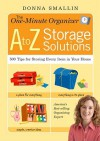 The One-Minute Organizer A to Z Storage Solutions: 500 Tips for Storing Every Item in Your Home - Donna Smallin Kuper, Donna Smallin