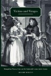 Victims and Viragos: Metropolitan Women, Crime and the Eighteenth-Century Justice System - Gregory J. Durston
