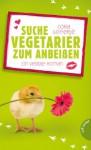 Suche Vegetarier zum Anbeißen - Ein Veggie-Roman - Cora Gofferjé