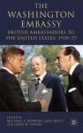 The Washington Embassy: British Ambassadors to the United States, 1939-77 - Michael F. Hopkins, Saul Kelly, John W. Young