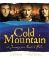 Cold Mountain: The Journey from Book to Film - Charles Frazier, Charles Frazier, Phil Bray, Demmie Todd, Anthony Minghella