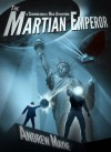 The Chronological Man: The Martian Emperor - Andrew Mayne