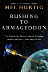 Rushing to Armageddon: The Shocking Truth about Canada, Missile Defence, and Star Wars - Mel Hurtig