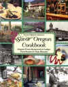 Chuck and Blanche Johnson's Savor Oregon Cookbook: Oregon's Finest Restaurants & Lodges Their Recipes & Their Histories - Chuck Johnson, Blanche Johnson