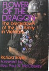 Flower Of The Dragon: The breakdown of the U.S. Army in Vietnam - Richard Boyle
