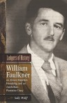 Ledgers of History: William Faulkner, an Almost Forgotten Friendship, and an Antebellum Plantation Diary: Memories of Dr. Edgar Wiggin Francisco III - Sally Wolff