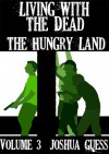 The Hungry Land - Joshua Guess
