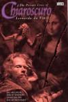 Chiaroscuro: The Private Lives of Leonardo da Vinci - Pat McGreal, David Rawson, Chas Truog, Rafael Kayanan