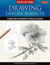 Step-by-Step Studio: Drawing Lifelike Subjects: A complete guide to rendering flowers, landscapes, and animals - Diane Cardaci, Nolon Stacey, Linda Weil, Diane Wright