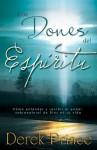 Los Dones del Espíritu: Cómo entender y recibir el poder sobrenatural de Dios en su vida (Spanish Edition) - Derek Prince