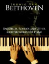 Bagatelles, Rondos and Other Shorter Works for Piano (Dover Music for Piano) - Ludwig van Beethoven