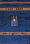 The Eighth Day - John Case