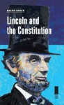 Lincoln and the Constitution (Concise Lincoln Library) - Brian R. Dirck