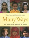 Many Ways: How Families Practice Their Beliefs And Religions - Shelley Rotner, Sheila M. Kelly