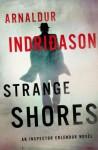Strange Shores: An Inspector Erlendur Novel - Arnaldur Indriðason