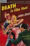 Death Is Like That - Cleve F. Adams, John Spain, Rudolph Belarski