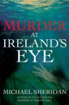 Murder at Ireland's Eye - Michael Sheridan