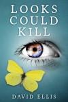 Looks Could Kill - David Ellis