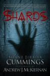 Shards - Shane Jiraiya Cummings, Andrew J. McKiernan
