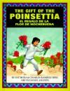 The Gift of the Poinsettia + El Regalo De LA Flor De Nochebuena - Pat Mora