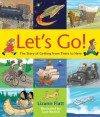 Let's Go!: The Story of Getting from There to Here - Lizann Flatt, Scot Ritchie